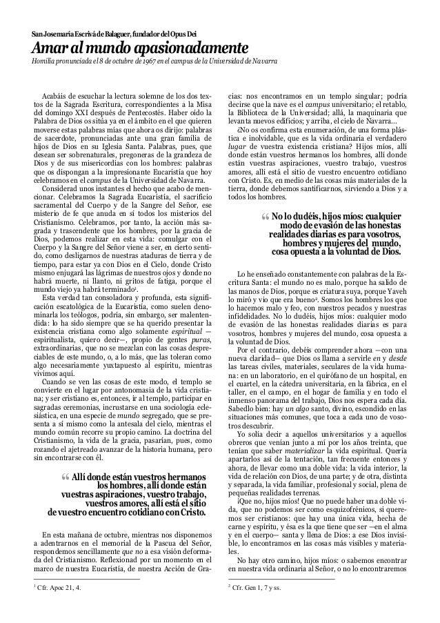 San Josemaría EscrivádeBalaguer,fundadordelOpus Dei Amaralmundoapasionadamente Homilía pronunciada el 8 de octubre de 1967...