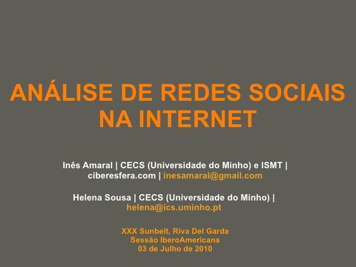 ANÁLISE DE REDES SOCIAIS NA INTERNET Inês Amaral | CECS (Universidade do Minho) e ISMT | ciberesfera.com |  [email_address...
