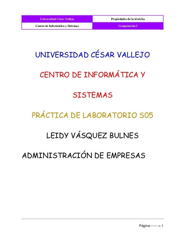 Universidad César Vallejo Propiedades de la kiwicha Centro de Informática y Sistemas Computación I Página--------> 1 UNIVE...
