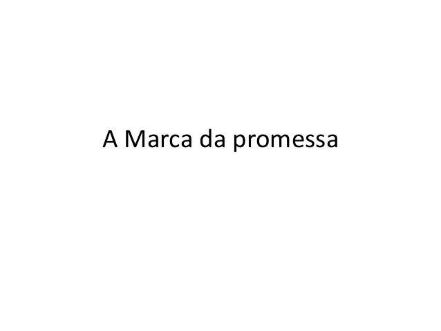 A Marca da promessa