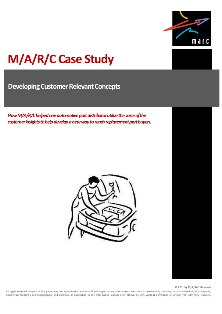 M/A/R/C Case Study Developing Customer Relevant Concepts How M/A/R/C helped one automotive part distributor utilize the vo...
