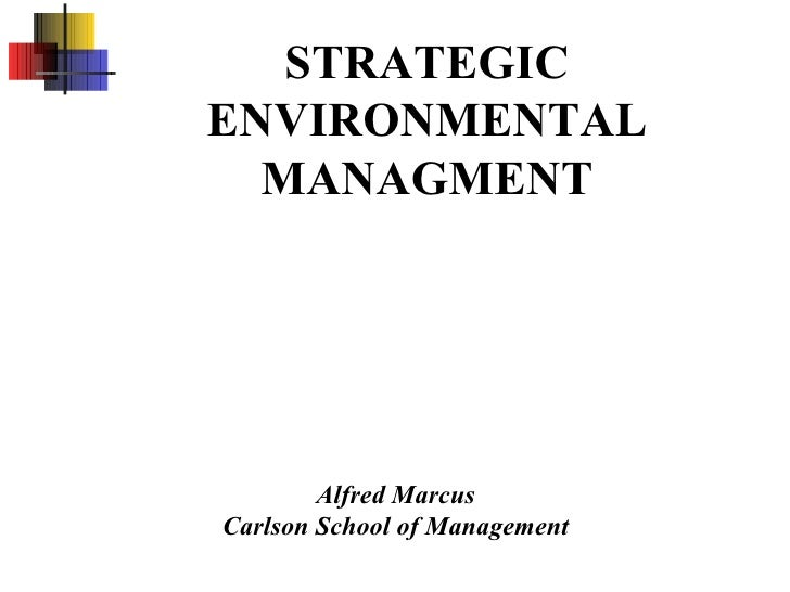STRATEGICENVIRONMENTAL  MANAGMENT        Alfred MarcusCarlson School of Management