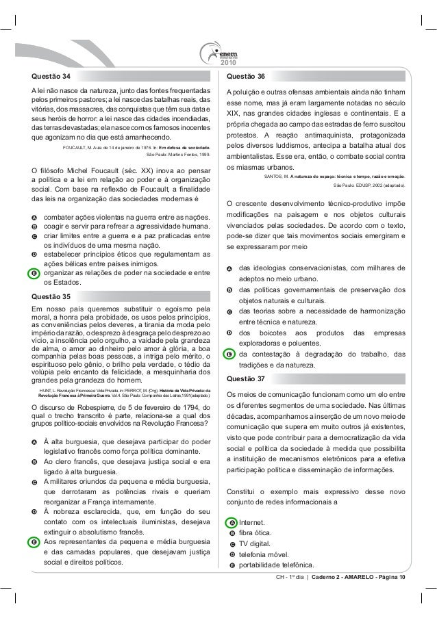 2010 CH - 1º dia | Caderno 2 - AMARELO - Página 10 Questão 34 Em defesa da sociedade. Questão 35 História da Vida Privada:...