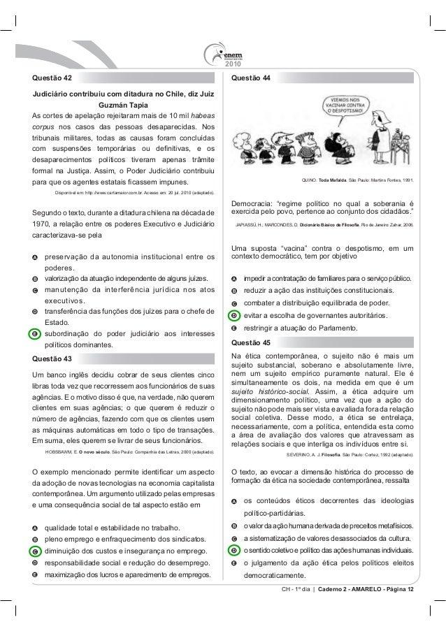2010 CH - 1º dia | Caderno 2 - AMARELO - Página 12 Questão 42 Judiciário contribuiu com ditadura no Chile, diz Juiz Guzmán...