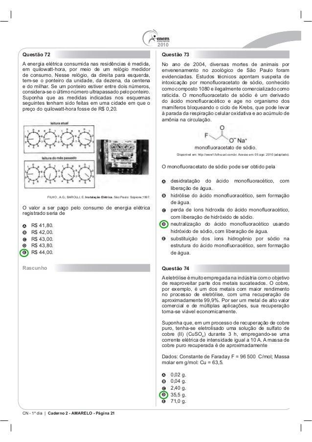 2010 CN - 1º dia | Caderno 2 - AMARELO - Página 21 Questão 72 Instalação Elétrica. registrado seria de Rascunho Questão 73...