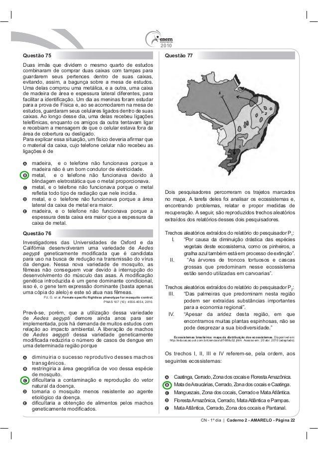2010 CN - 1º dia | Caderno 2 - AMARELO - Página 22 Questão 75 e Questão 76 Aedes aegypti de Aedes aegypti demore ainda ano...
