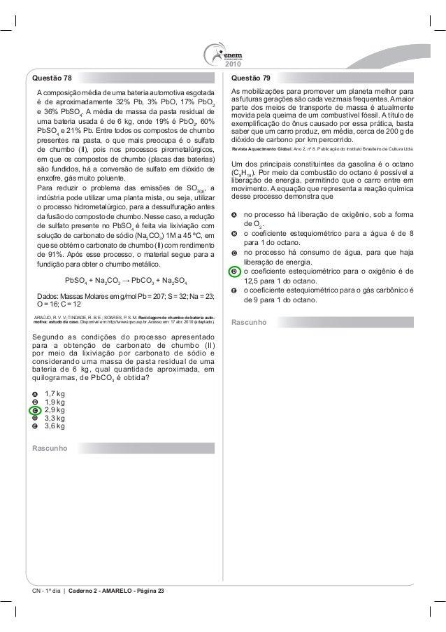 2010 CN - 1º dia | Caderno 2 - AMARELO - Página 23 Questão 78 4 4 , a 4 CO3 4 + Na CO3 3 + Na SO4 Reciclagem de chumbo de ...
