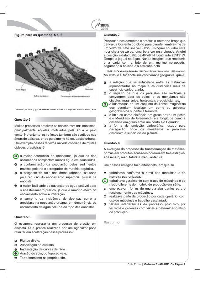 2010 CH - 1º dia | Caderno 2 - AMARELO - Página 2 Figura para as questões 5 e 6 Decifrando a Terra Questão 5 Muitos proces...