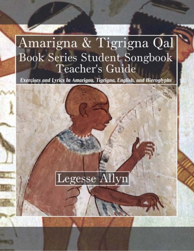 Amarigna & Tigrigna Qal Book Series Student Songbook Teacher's Guide by Legesse Allyn . AncientGebts.org Press http://book...