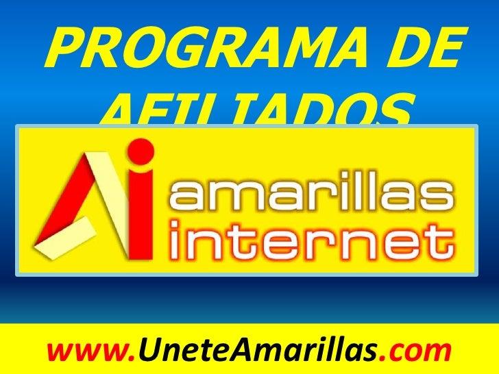 PROGRAMA DE AFILIADOS<br />www.UneteAmarillas.com<br />