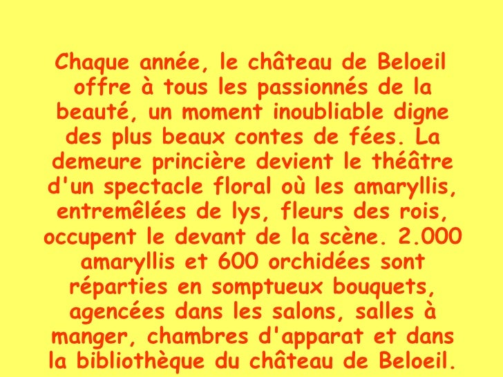 <ul><li>Chaque année, le château de Beloeil offre à tous les passionnés de la beauté, un moment inoubliable digne des plus...