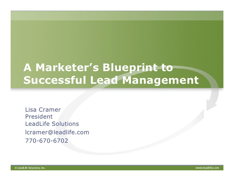 A marketers blueprint to successful lead management a marketers blueprint to successful lead management lisa cramer president leadlife solutions lcramerleadlife malvernweather