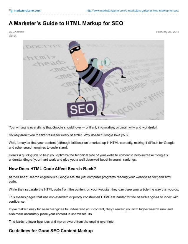 marketergizmo.com http://www.marketergizmo.com/a-marketers-guide-to-html-markup-for-seo/ By Christian Vanek February 26, 2...
