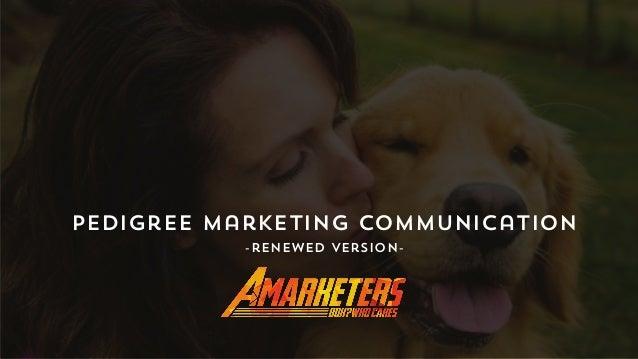 Pedigree Marketing Communication -renewed version-