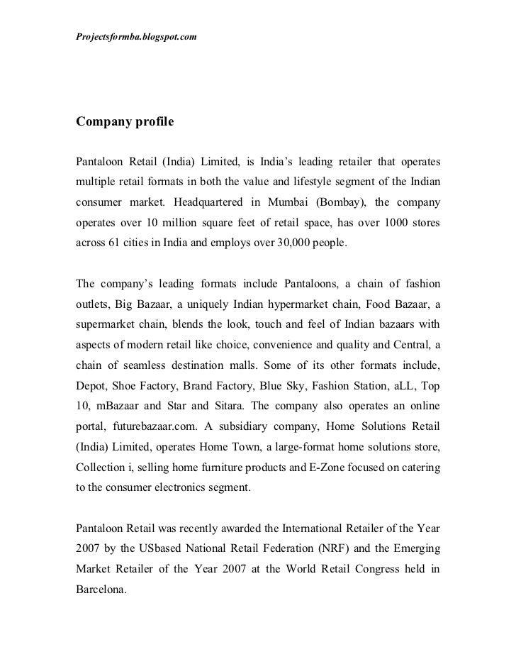 Projectsformba.blogspot.comCompany profilePantaloon Retail (India) Limited, is India's leading retailer that operatesmulti...