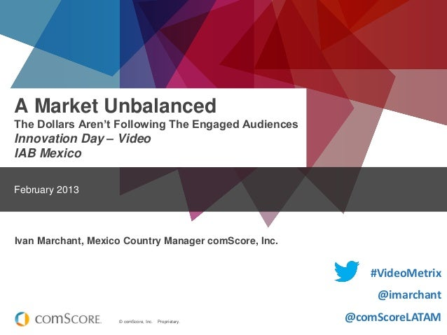 A Market Unbalanced The Dollars Aren't Following The Engaged Audiences  Innovation Day – Video IAB Mexico February 2013  I...