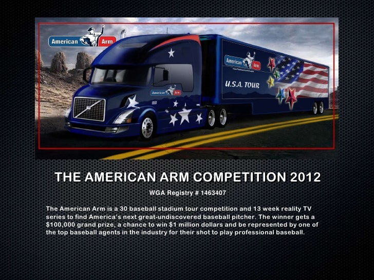 THE AMERICAN ARM COMPETITION 2012<br />WGA Registry # 1463407<br />The American Arm is a 30 baseball stadium tour competit...