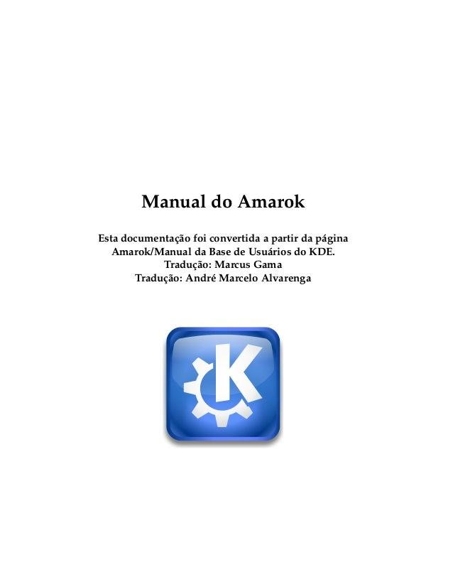 Manual do AmarokEsta documentação foi convertida a partir da página   Amarok/Manual da Base de Usuários do KDE.           ...