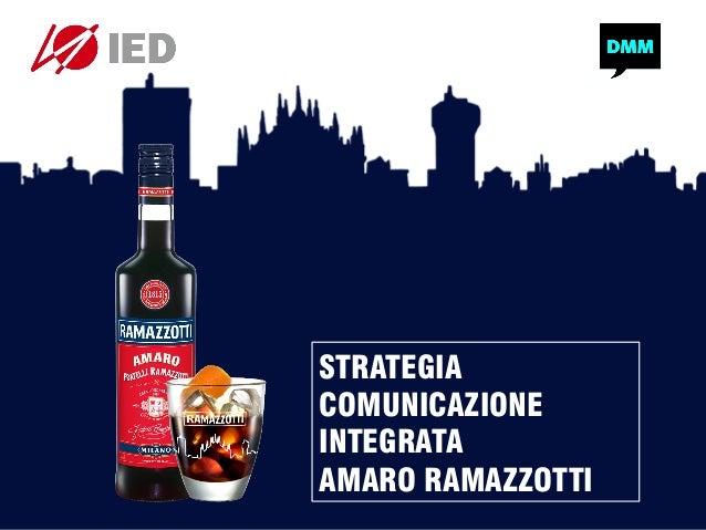 STRATEGIA COMUNICAZIONE INTEGRATA AMARO RAMAZZOTTI