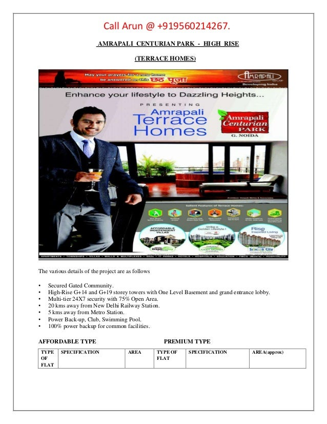 Call Arun @ +919560214267. AMRAPALI CENTURIAN PARK - HIGH RISE (TERRACE HOMES) The various details of the project are as f...