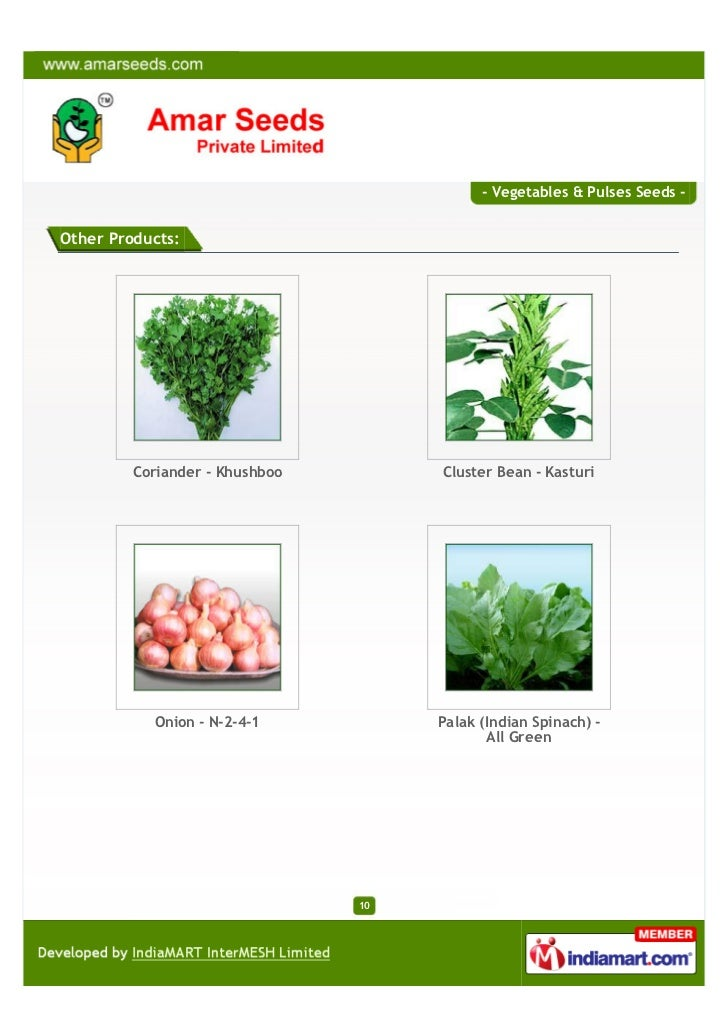 - Vegetables & Pulses Seeds -Other Products:         Coriander - Khushboo        Cluster Bean - Kasturi           Onion - ...