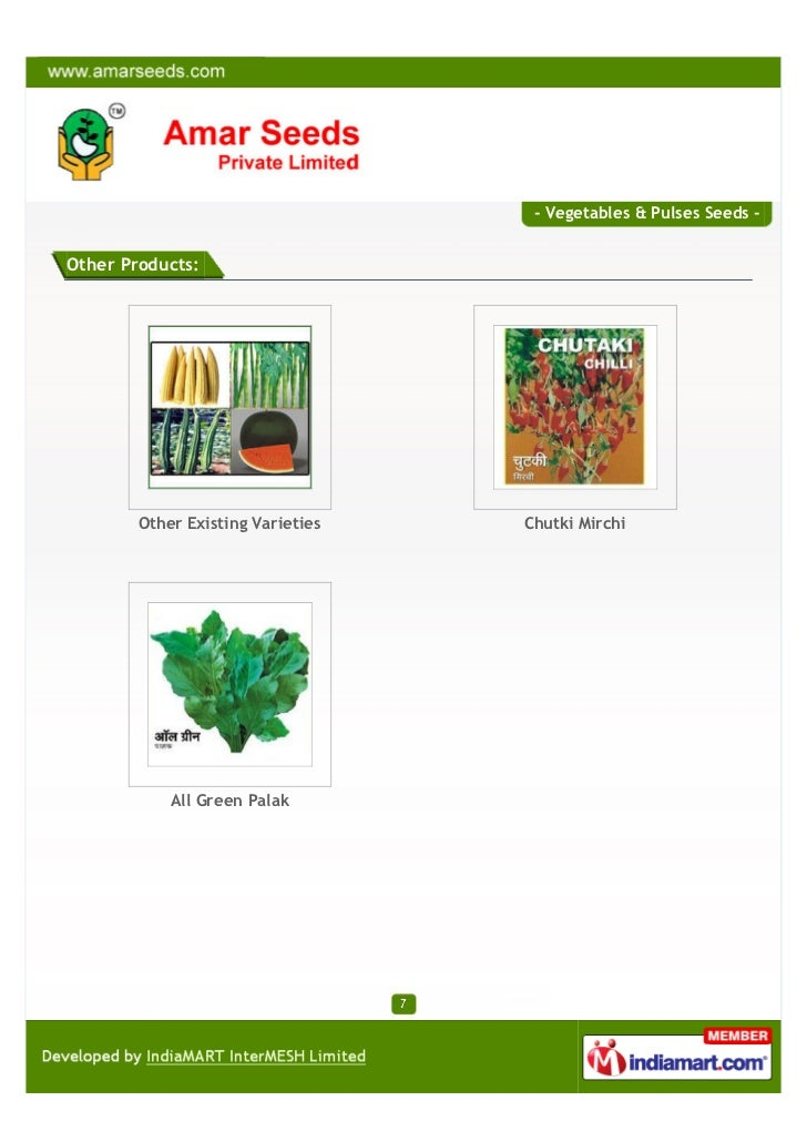 - Vegetables & Pulses Seeds -Other Products:        Other Existing Varieties   Chutki Mirchi            All Green Palak