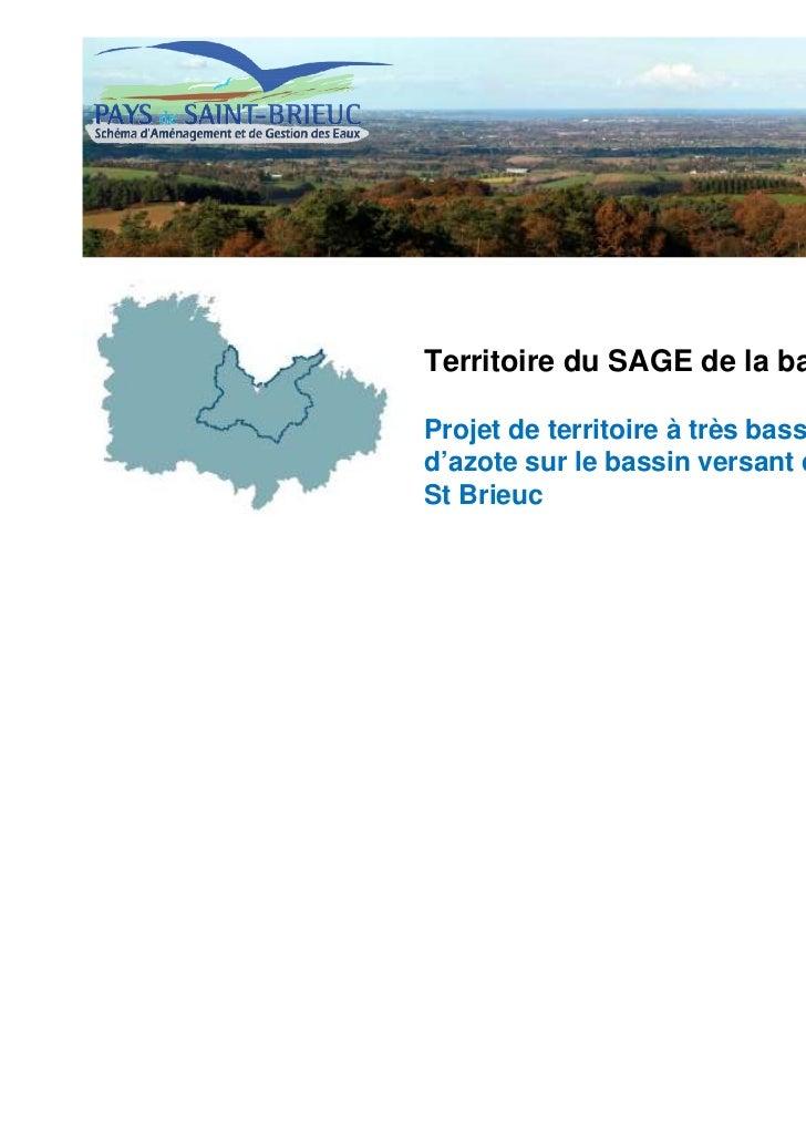 Territoire du SAGE de la baie de St BrieucProjet de territoire à très basses fuitesd'azote sur le bassin versant de la bai...