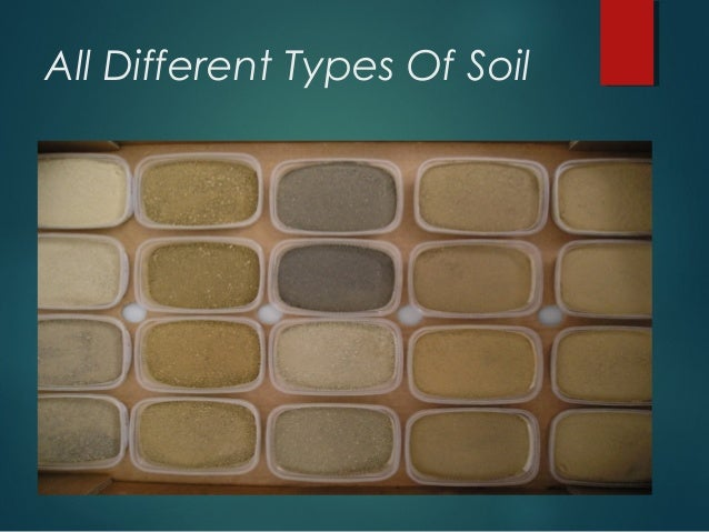 Different types if soil for Why are soils different