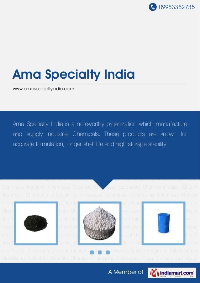 09953352735A Member ofAma Specialty Indiawww.amaspecialtyindia.comChemicals Inorganic Chemicals Organic Chemicals Water Tr...