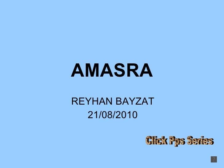 AMASRA REYHAN BAYZAT 21/08/2010 Click Pps Series
