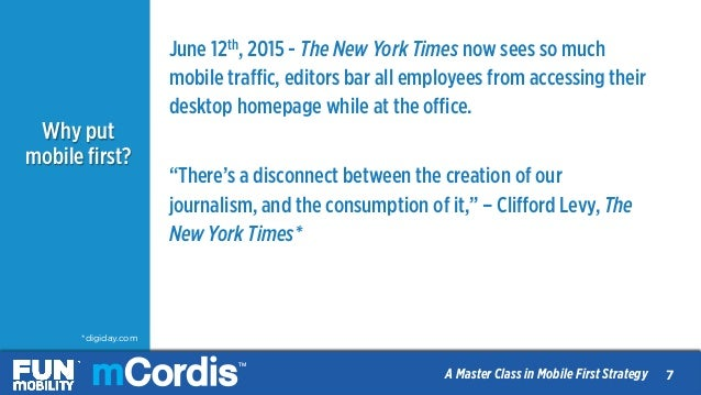 TM A Master Class in Mobile First Strategy Why put mobile first? June 12th, 2015 - The New York Times now sees so much mobi...