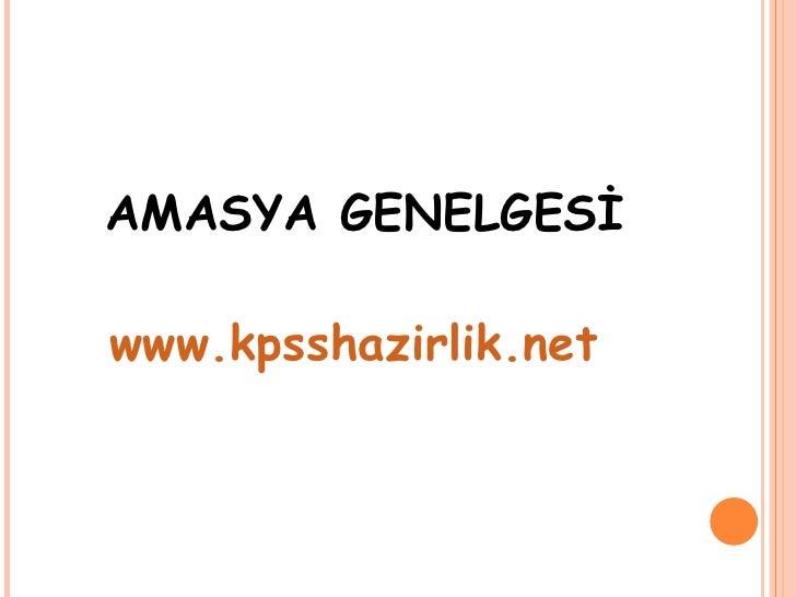 <ul><li>AMASYA GENELGESİ </li></ul><ul><li>www.kpsshazirlik.net   </li></ul>