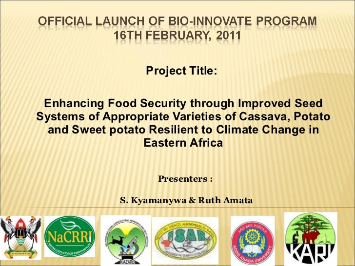 Project Title:  Enhancing Food Security through Improved Seed Systems of Appropriate Varieties of Cassava, Potato and Swee...