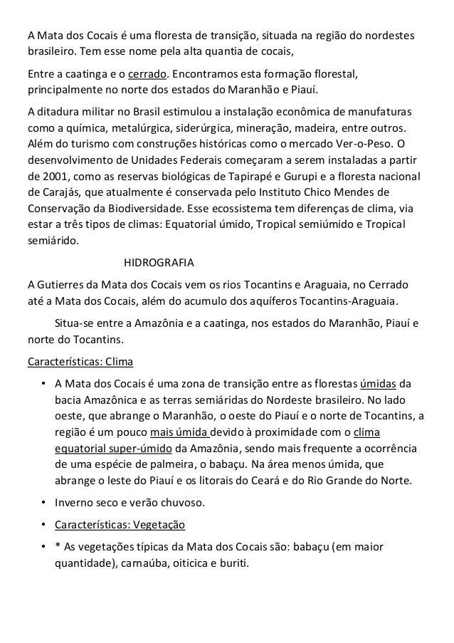 A Mata dos Cocais é uma floresta de transição, situada na região do nordestesbrasileiro. Tem esse nome pela alta quantia d...