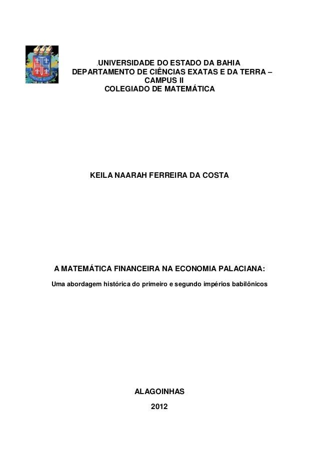 .UNIVERSIDADE DO ESTADO DA BAHIA DEPARTAMENTO DE CIÊNCIAS EXATAS E DA TERRA – CAMPUS II COLEGIADO DE MATEMÁTICA KEILA NAAR...