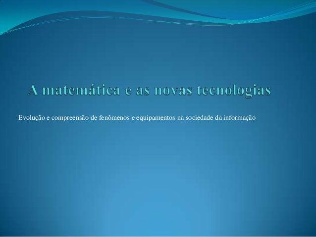 Evolução e compreensão de fenômenos e equipamentos na sociedade da informação
