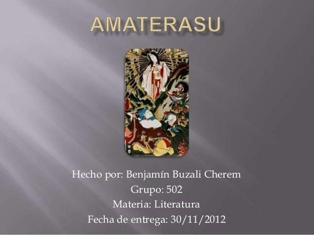 Hecho por: Benjamín Buzali CheremGrupo: 502Materia: LiteraturaFecha de entrega: 30/11/2012