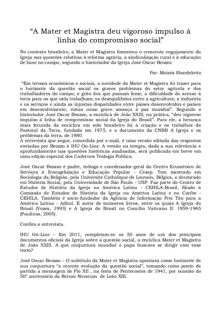 ―A Mater et Magistra deu vigoroso impulso à           linha do compromisso social‖No contexto brasileiro, a Mater et Magis...