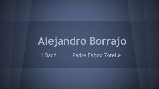 Alejandro Borrajo 1 Bach Padre Feijóo Zorelle