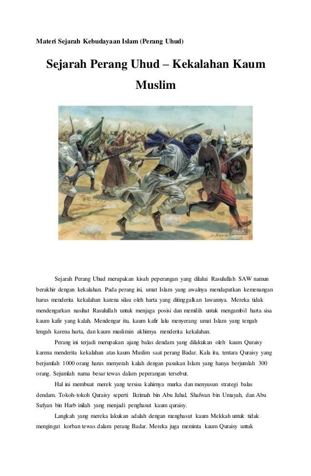 Materi Sejarah Kebudayaan Islam (Perang Uhud) Sejarah Perang Uhud – Kekalahan Kaum Muslim Sejarah Perang Uhud merupakan ki...
