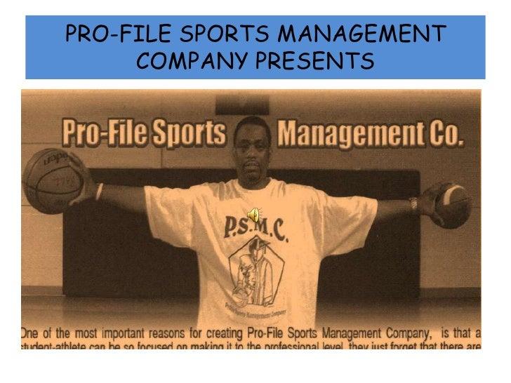 PRO-FILE SPORTS MANAGEMENT     COMPANY PRESENTS