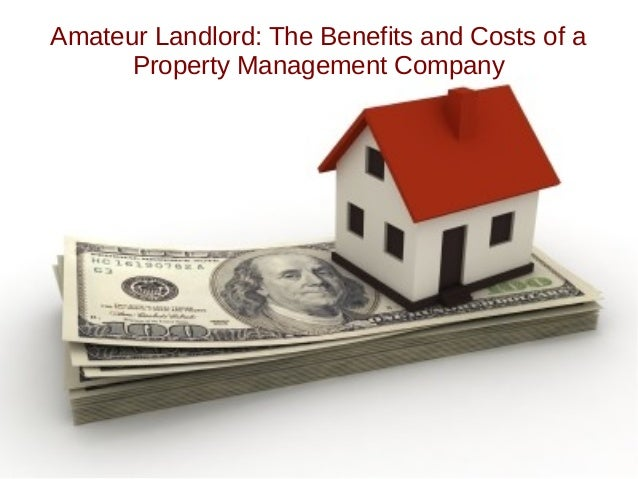 Amateur Landlord: The Benefits and Costs of a Property Management Company
