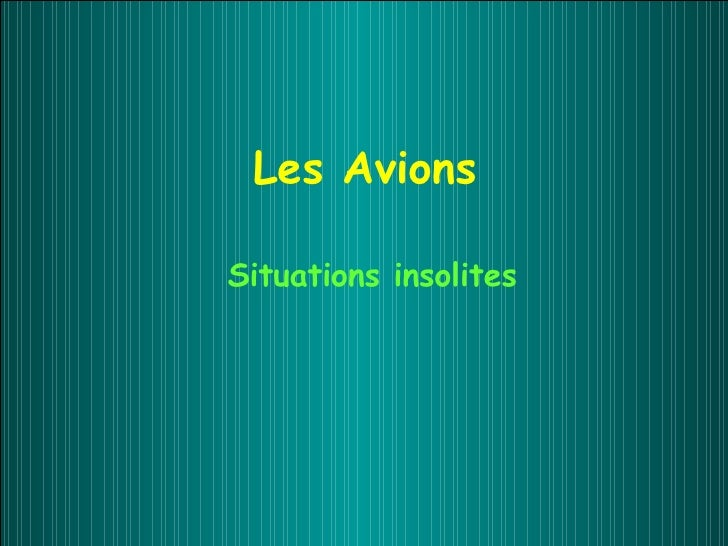Les Avions Situations insolites