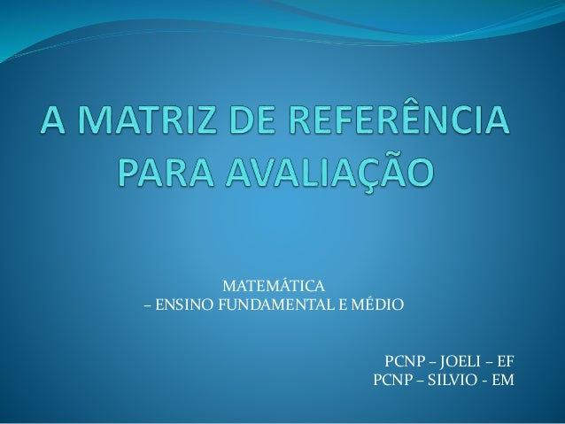 MATEMÁTICA – ENSINO FUNDAMENTAL E MÉDIO PCNP – JOELI – EF PCNP – SILVIO - EM