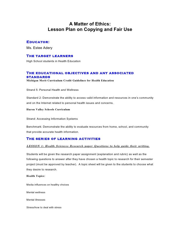 A Matter of Ethics:                    Lesson Plan on Copying and Fair Use  Educator: Ms. Estee Adery  The target learners...