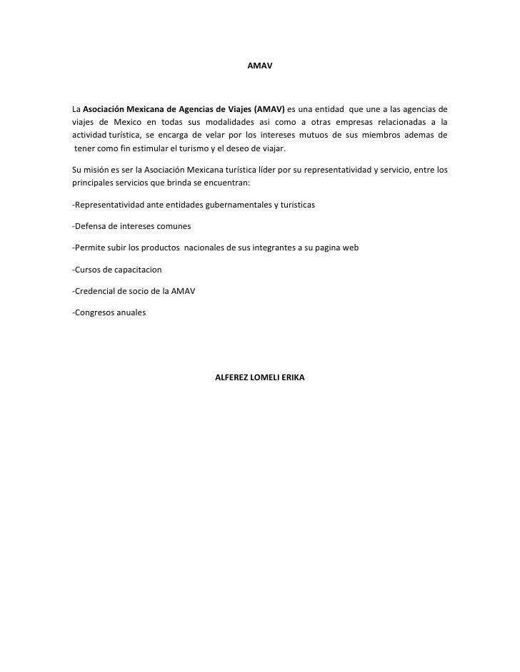 AMAVLa Asociación Mexicana de Agencias de Viajes (AMAV) es una entidad que une a las agencias deviajes de Mexico en todas ...