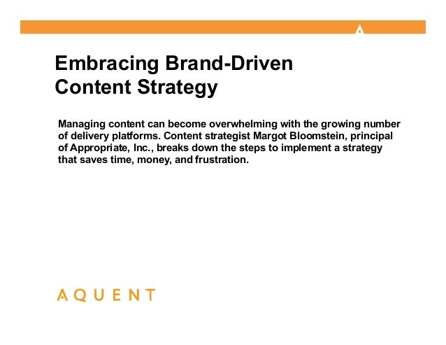 @mbloomstein | #AMAAquent 1Embracing Brand-DrivenContent StrategyManaging content can become overwhelming with the growing...