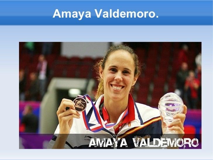 Amaya Valdemoro.