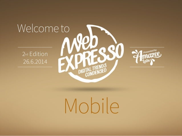 Mobile 2nd Edition 26.6.2014 Welcometo