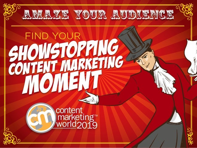 AMAZE YOUR AUDIENCE FIND YOUR SHOWSTOPPING CONTENT MARKETING MOMENT